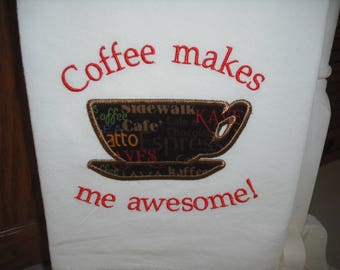 Coffee themed flour sack towel. Machine embroidered.