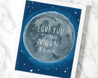 Love You To The Moon And Back, Nursery Art, Nursery Art Print, Blue Art, Inspirational Art Print, 8x10 Print, Home Decor Art Print