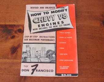 1957 How to Modify Chevy V8 Engines, Now Includes The New 327 Engine, Don Francisco