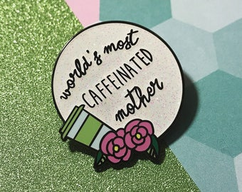 World's Most Caffeinated Mother Award, hard enamel pin / badge coffee
