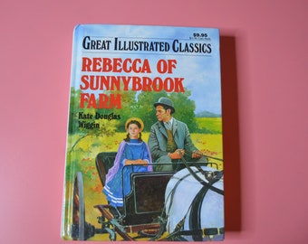 Great Illustrated Classics-Rebecca of Sunnybrook Farm by Kate Douglas Wiggin