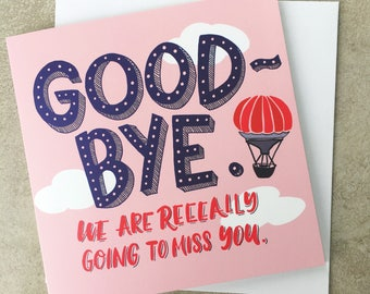 GOODBYE!!! We are reeeaally going to miss you!