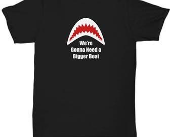 Gonna Need a Bigger Boat Great White Shark Jaws Funny Gift Shirt Week Sharks