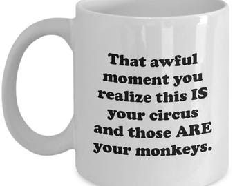 Your Circus and Monkeys Funny Teacher Mug Gift for Teachers Sarcastic Coffee Cup