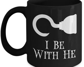 I Be With He Funny Pirate Mug Gift for Wife Girlfriend Caribbean Pirates Sarcastic Couples Coffee Cup