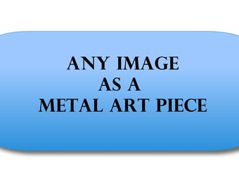 Metal Wall Art, Home Decor, Photograph,