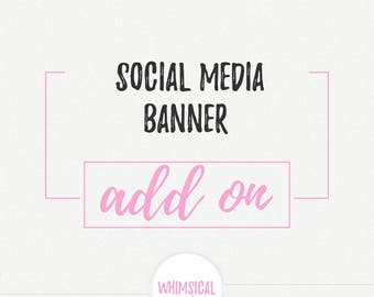social media banner add one (facebook, twitter, etsy, youtube, ...etc)