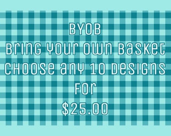 BYOB Bundle - Choose 10 Designs from the shop
