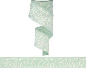 """Christmas Ribbon, Baby IT'S COLD OUTSIDE, 2.5"""" x 10Yds, Wired, Holiday Ribbon, Wreath Supply, Wreath, Mint Green Ribbon, 1547AN"""