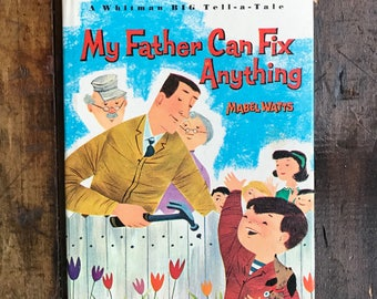 My Father Can Fix Anything by Mabel Watts ~ Whitman Big Tell-A-Tale ~ 1965 ~ Vintage Children's Book