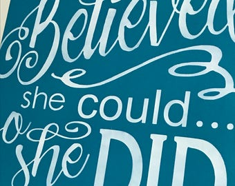 She Believed She Could/Wood Sign/Painted Sign/Positive Thinking/ Home Decor