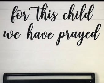 Sale! For this child we have prayed- Nursery Signage