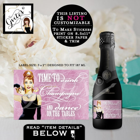 "Breakfast at Tiffany's MINI CHAMPAGNE labels, party stickers, bottle label, favors gifts, time to drink dance on table 3x2""/9 Per Sheet"