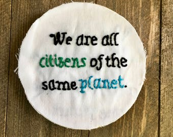 SALE! // We are all citizens of the same planet // Hand-stitched Magnet // 3.25 inch