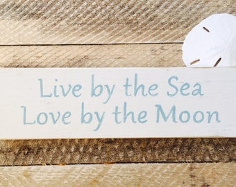 Live by the Sea Love by the Moon distressed wood sign ~ Wedding ~ Anniversary ~ Beach Sign ~ Beach House Decor ~ Birthday ~ Wall Art Gifts