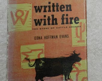Written with Fire: The Story of Cattle Brands Hardcover – 1962