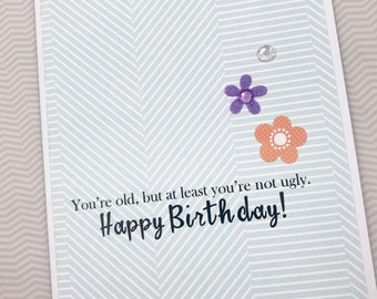 At Least You're Not Ugly Birthday card