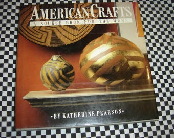 American Crafts A Source Book for the Home by Katherine Pearson Hardcover 1983