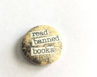 Read Banned Books - Book lover pinback Magnet or Hollow Back - badge - 1 inch - bibliophile read banned books