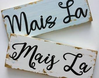 Mais La, wood sign, white and gold, 6x14