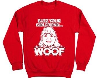 Buzz Your Girlfriend Woof Home Alone Filthy Animal Movie Crewneck Sweatshirt DT1632