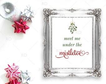 Meet me under the mistletoe - PRINTABLE Wall Art / Christmas Wall Art / Mistletoe art / Mistletoe Printable / Christmas Mistletoe / 2 for 1!