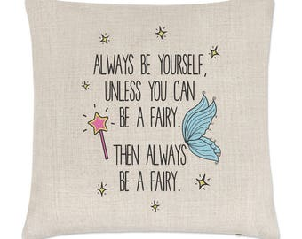 Always Be Yourself Fairy Linen Cushion Cover