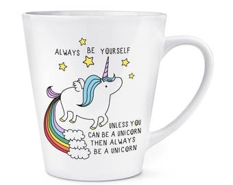 Unicorn Always Be Yourself 12oz Latte Mug Cup