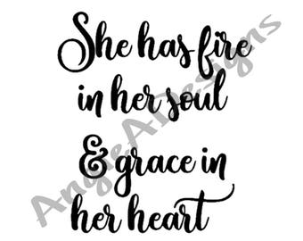 She Has Fire in Her Soul and Grace in Her Heart SVG