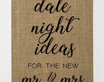 Date Night Ideas For The New Mr & Mrs - BURLAP SIGN 5x7 8x10 - Rustic Vintage/Wedding Decor/Love House Sign