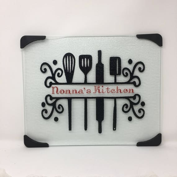 Nonna's kitchen glass cutting, Personalized gift, Nonna, Grandma, Nana's,  gift board, personalized, Dad's Kitchen, counter saver, utensils