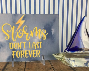 Storms Don't Last Forever Canvas Sign