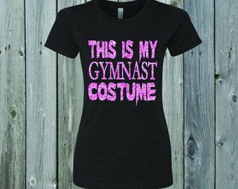 This Is My Gymnast Costume Fitted Tee