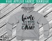 IRON ON v228  Home is Where you Setup Camp Heat Applied T-Shirt Transfer *Specify Color Choice in Notes or BLACK Vinyl 113 Color Options