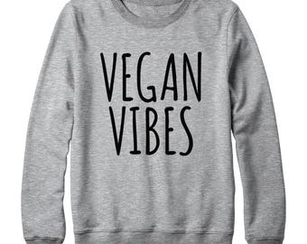 Vegan Vibes Sweatshirt Funny Saying Shirt Fashion Quote Sweatshirt Food Vegan Sweatshirt Oversized Jumper Sweatshirt Women Sweatshirt Men