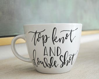 Top Knot and Double Shot Mug
