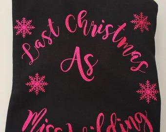 Last Christmas, As Miss, personalised, sweatshirt, christmas gift, engagement gift, chritsmas, sweatshirt, personalised