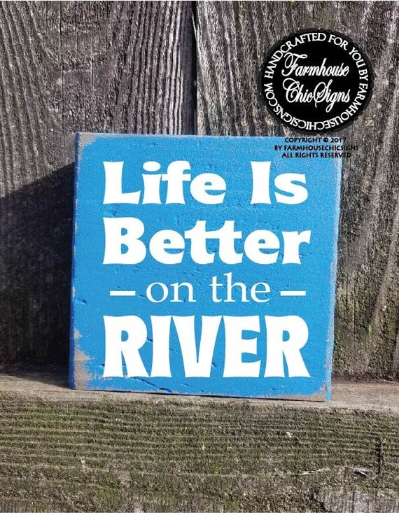 Life is Better on the River Shelf Sitter Sign