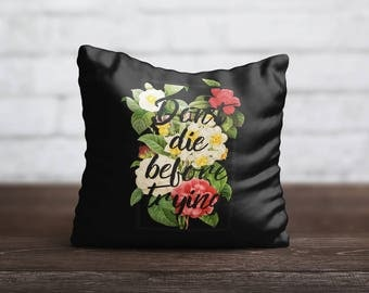 Don't Die Before Try PillowCase Quote Throw Pillow Cover Flower PillowCase Black Pillow Silk Pillow Case Cushion Satin Pillow Letters Words