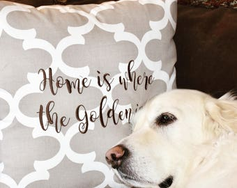 Home is Where the Golden is ... Quatrefoil Throw Pillow || Accent Pillow Cover || Square Decorative Pillow by Three Spoiled Dogs