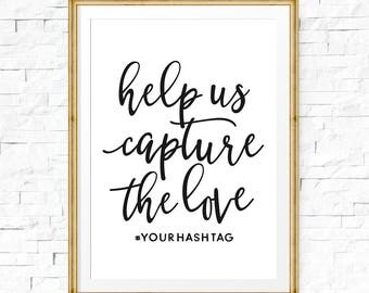 Help us capture the love, Personalised wedding sign, Wedding printable, Hashtag sign, Wedding hashtag, Custom hashtag, Custom printable