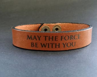 EXPRESS SHIPPING - Star Wars Bracelet, May the Force Be With YOu  Cuff Engraved Leather Bracelet, Cuff, Mens Gift Valentine's Day Gift
