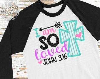 I am so loved svg, Easter svg, Easter cut file, John 3:16 svg design, Christian svg, cross svg, arrow svg, religious svg, socuteappliques
