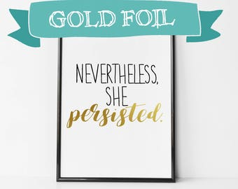 Nevertheless, She Persisted Art / Print / Canvas - A Woman's Place - Gold Foil Print Feminist Print - Elizabeth Warren Quote - Strong Women