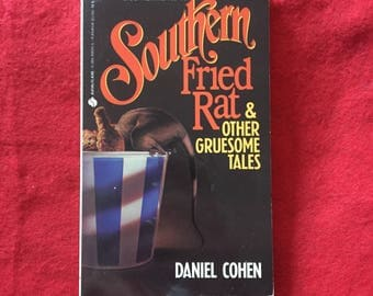 SOUTHERN FRIED RAT & Other Gruesome Tales (Paperback Anthology by Daniel Cohen)