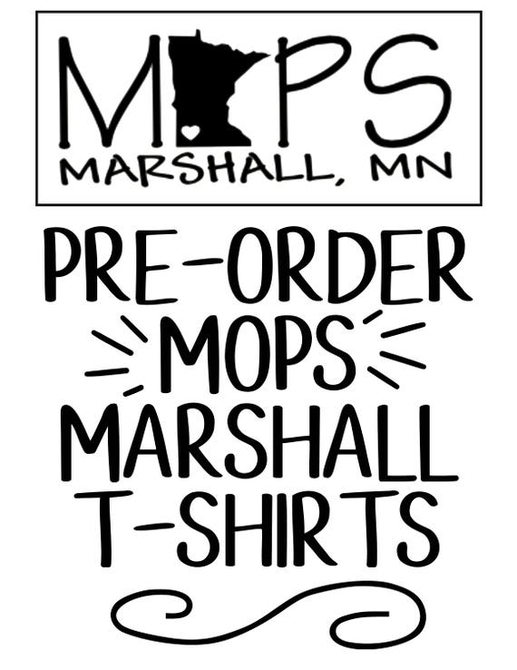 PRE ORDER MOPS T-Shirts - For Marshall Minnesota