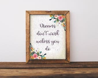 Dreams Don't Work Unless You Do, Inspirational Print, Floral Wall Art, Office Wall Art, Cubicle Wall Art, Cubicle Decor, Cubicle, Antique