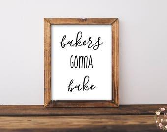 Bakers Gonna Bake, Baking Wall Art, Baking Printable, Living Room Wall Art, Kitchen Wall Art, Baker Printable, Kitchen Printable, Kitchen