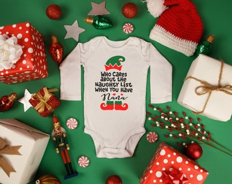 Nana Who Cares About The Naughty List When You Have Long Sleeve Bodysuit Baby Toddler Christmas Holiday Coming Home Santa Grandparent