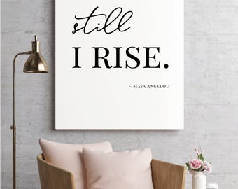 Still I Rise - Maya Angelou, Printable Quote, Inspirational Poster, PDF, JPEG